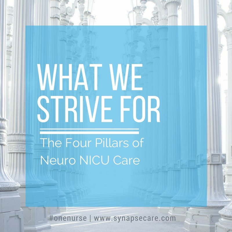 What We Strive For : The 4 Pillars of Neuro NICU Care