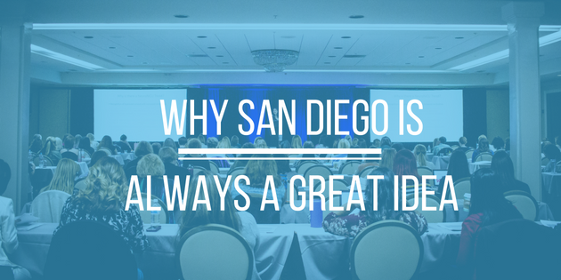 Why San Diego is always a GREAT idea