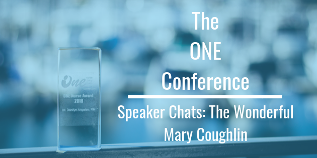 ONE Conference Speaker Chats: The Wonderful Mary Coughlin