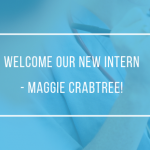 Welcome Our New Intern – Maggie Crabtree!